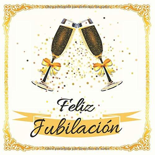 Feliz Jubilación: Libro de Visitas Personalizado - Jubilación - Hombre - Mujer - 72 páginas para Felicitaciones