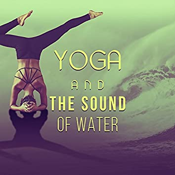 Yoga and the Sound of Water – Ripple, Flawless, Soft, Balance, Bright, Fresh Energy, Relax in the Moonlight