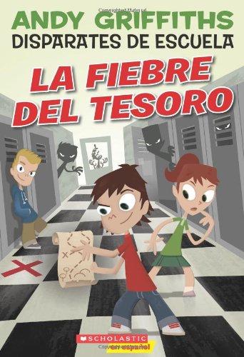 La Fiebre del Tesoro (Disparates De Escuela/ Schooling Around!)