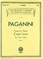 Paganini Op. 1: Twenty-four Caprices Fot the Violin (Schirmer's Library of Musical Classics)