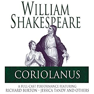 Coriolanus                   By:                                                                                                                                 William Shakespeare                               Narrated by:                                                                                                                                 Richard Burton,                                                                                        Jessica Tandy                      Length: 3 hrs and 20 mins     2 ratings     Overall 5.0