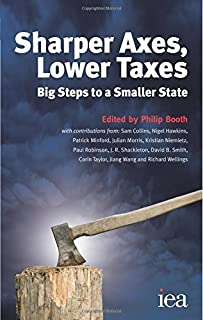 Sharper Axes, Lower Taxes (IEA Hobart Paper) by Philip Booth (1-Mar-2011) Paperback