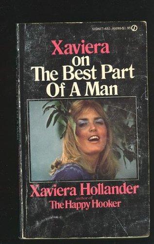 Xaviera on the Best Part of a Man by Xaviera Hollander (1975-07-01)