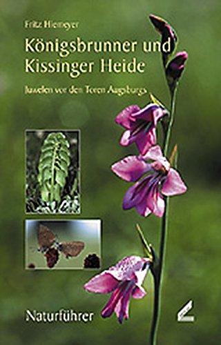 Königsbrunner und Kissinger Heide. Juwelen vor den Toren Augsburgs (Berichte des Naturwissenschaftlichen Vereins für Schwaben)