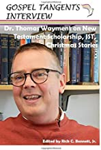 Dr. Thomas Wayment on New Testament Scholarship, JST, Christmas Stories