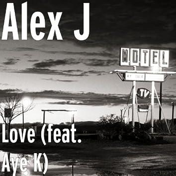 Love (feat. Aye K)