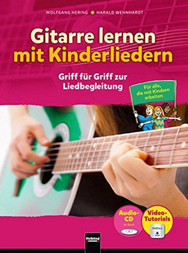 Gitarre lernen mit Kinderliedern: Griff für Griff zu Liedbegleitung