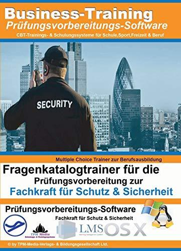 Fachkraft für Schutz und Sicherheit Fragentrainer: Lernsoftware für die Prüfungsvorbereitung bei der IHK
