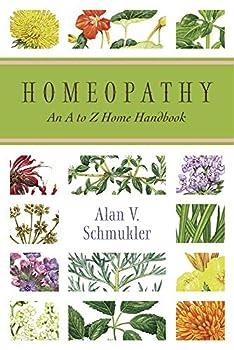 Homeopathy  An A to Z Home Handbook