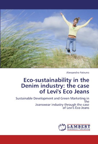 Eco-sustainability in the Denim industry: the case of Levi's Eco Jeans: Sustainable Development and Green Marketing in the Jeanswear industry through the case of Levi's Eco Jeans