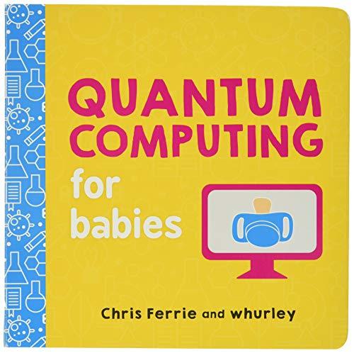 Quantum Computing for Babies (Baby University)の詳細を見る
