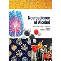 Neuroscience of Alcohol: Mechanisms and Treatment【洋書】 [並行輸入品]