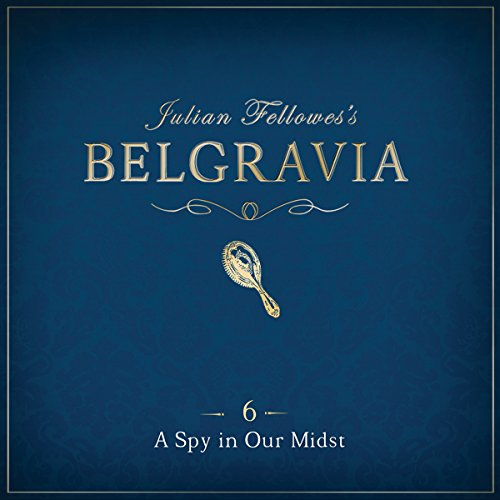 Julian Fellowes's Belgravia Episode 6 cover art