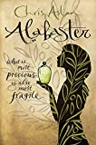Alabaster: What Is Most Precious Is Also Most Fragile (English Edition)