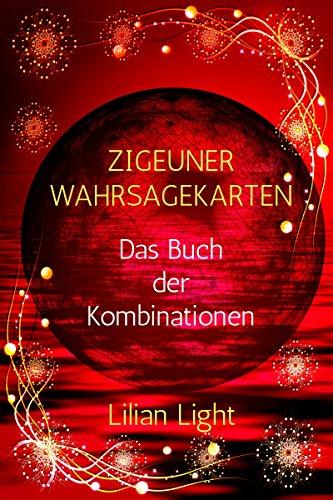 Zigeuner-Wahrsagekarten: Das Buch der Kombinationen