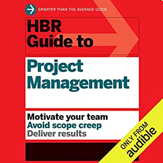 HBR Guide to Project Management                   By:                                                                                                                                 Harvard Business Review                               Narrated by:                                                                                                                                 Jonathan Yen                      Length: 3 hrs and 39 mins     87 ratings     Overall 4.2
