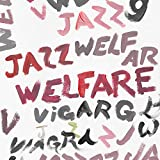 Welfare Jazz [Explicit]
