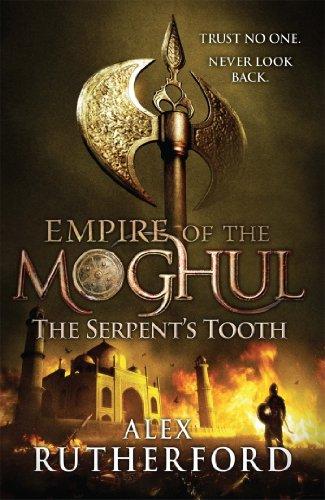 El diente de la serpiente (El imperio de los mogoles 5) de Alex Rutherford