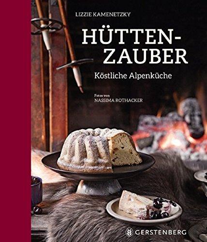 Hüttenzauber: Köstliche Alpenküche 90 Rezepte