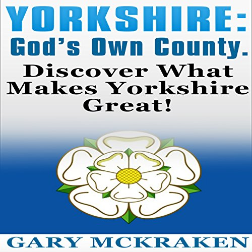 Yorkshire - God's Own County audiobook cover art