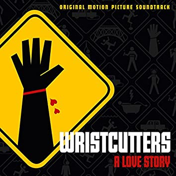 Wristcutters: A Love Story (Original Motion Picture Soundtrack)