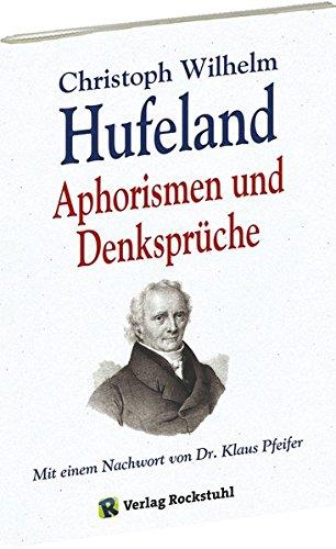 Christoph Wilhelm Hufeland - Aphorismen und Denksprüche