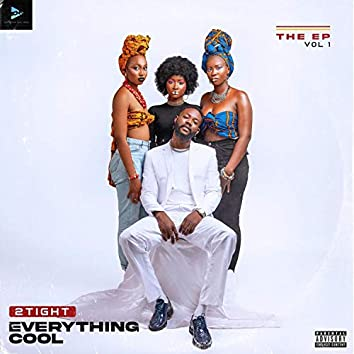 Everything Cool, Vol. 1 EP