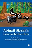 Abigail Skunk's Lessons for her Kits