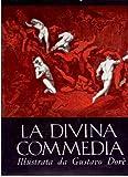 La Divina Commedia commentata da Eugenio Camerini illustrata da Gustavo Doré