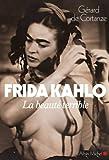 Frida Kahlo - La beauté terrible - Format Kindle - 7,99 €