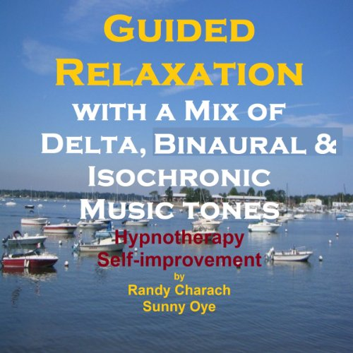 Guided Relaxation with a Mix of Delta Binaural Isochronic Tones audiobook cover art