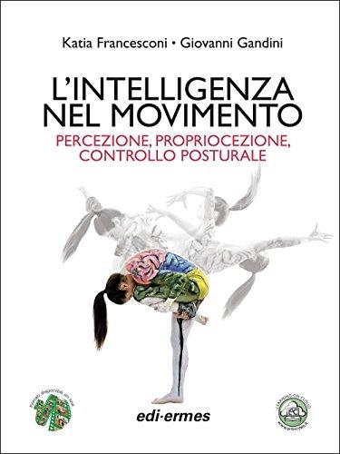 L'intelligenza nel movimento. Percezione, propriocezione, controllo posturale