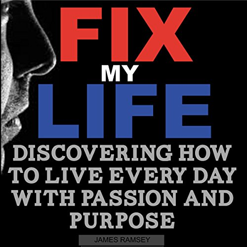 Fix My Life: Discovering How to Live Every Day With Passion and Purpose Titelbild