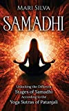 Samadhi: Unlocking the Different Stages of Samadhi According to the Yoga Sutras of Patanjali