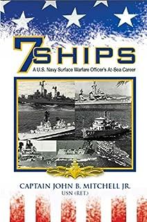 Seven Ships: A U.S. Navy Surface Warfare Officer's At-Sea Career