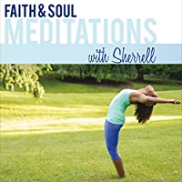 Faith & Soul Meditations With Sherrell