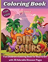 Coloring Book Dinosaurs For Kids: Awesome Dinosaur Coloring Book For ages2-4,4-8 with funny and big illustrations.