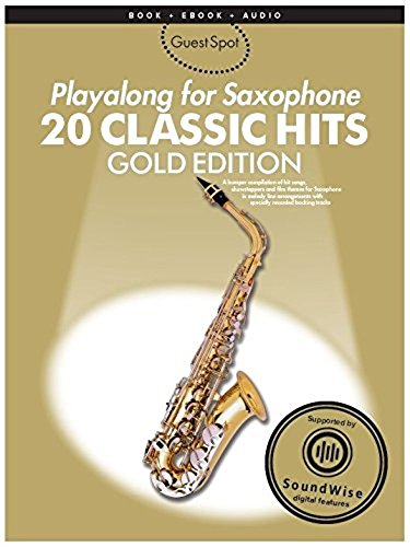 Guest Spot: Playalong For Saxophone - 20 Classic Hits (Gold Edition)