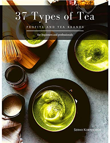 37 Types of Tea: Profits and Tea Brands (English Edition)