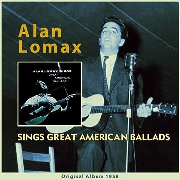 Alan Lomax Sings Great American Ballads (feat. Guy Carwan) [Original Album 1958]