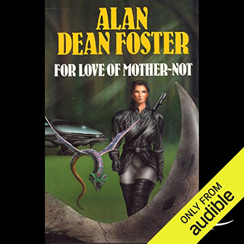 For Love of Mother-Not     A Pip & Flinx Adventure              By:                                                                                                                                 Alan Dean Foster                               Narrated by:                                                                                                                                 Stefan Rudnicki                      Length: 8 hrs and 15 mins     497 ratings     Overall 4.4