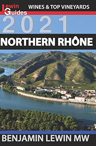 Northern Rhone (Guides to Wines and Top Vineyards, Band 10)