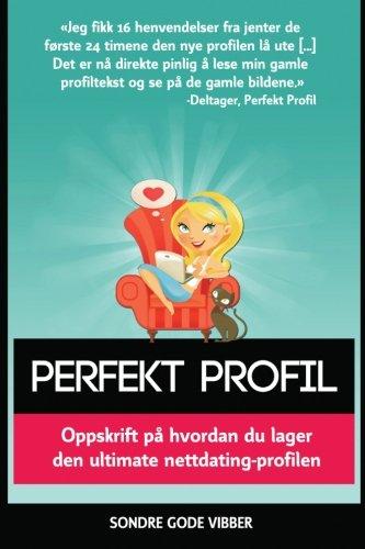 Perfekt Profil: Oppskrift på hvordan du lager den ultimate nettdating-profilen