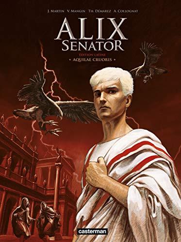 Alix senator, Tome 1 : Aquilae Cruoris