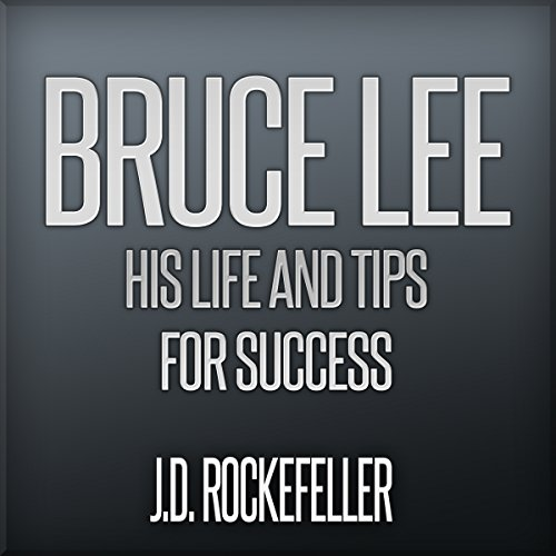 Bruce Lee: His Life and Tips for Success cover art