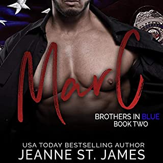 Brothers in Blue: Marc     Brothers in Blue, Book 2              By:                                                                                                                                 Jeanne St. James                               Narrated by:                                                                                                                                 Jason Clarke,                                                                                        Ava Lucas                      Length: 6 hrs and 42 mins     39 ratings     Overall 4.7