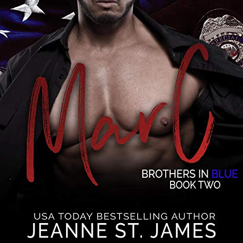 Brothers in Blue: Marc     Brothers in Blue, Book 2              By:                                                                                                                                 Jeanne St. James                               Narrated by:                                                                                                                                 Jason Clarke,                                                                                        Ava Lucas                      Length: 6 hrs and 42 mins     33 ratings     Overall 4.7
