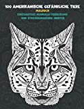 100 amerikanische gefährliche Tiere - Malbuch - Einzigartige Mandala-Tierdesigns und stressabbauende Muster
