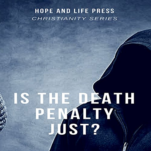 Is the Death Penalty Just? audiobook cover art