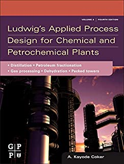 Ludwig's Applied Process Design for Chemical and Petrochemical Plants: Volume 2: Distillation, Packed Towers, Petroleum Fractionation, Gas Processing and Dehydration